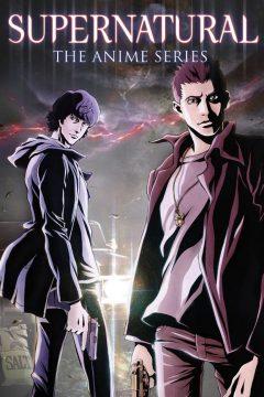 Сверхъестественное: Аниме / Supernatural: The Animation