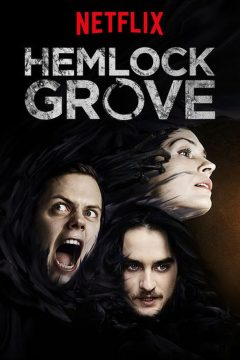 Хемлок Гроув / Hemlock Grove