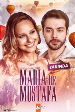 Мария и Мустафа / Maria ile Mustafa
