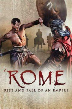 Рим: Расцвет и гибель империи / Rome: Rise and Fall of an Empire