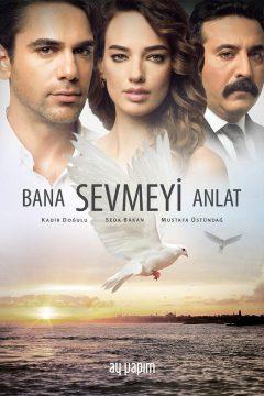 Расскажи мне, как любить / Bana Sevmeyi Anlat