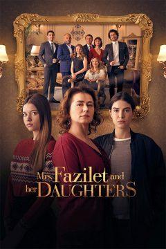 Госпожа Фазилет и ее дочери / Fazilet Hanim ve Kizlari