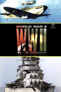 Вторая мировая война в цвете / World War II in Colour