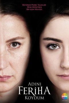 Назвала я её Фериха / Adini Feriha Koydum
