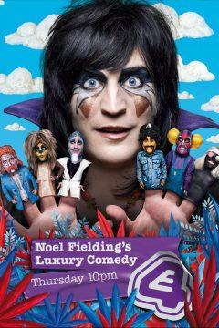 Роскошная комедия Ноэля Филдинга / Noel Fielding's Luxury Comedy