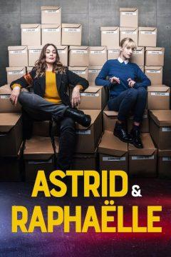 Напарницы: Астрид и Рафаэлла / Astrid et Raphaëlle